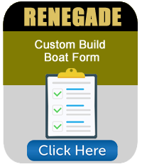 Customer Build Boat Form Renegade